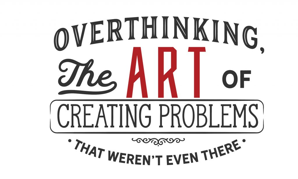 Art of Overthinking is making you unhappy